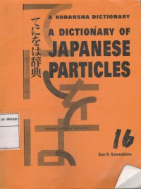 Image of A Kodansha Dictionary A Dictionary of Japanese Particles